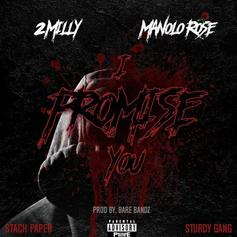 2 Milly - I Promise You Feat. Manolo Rose