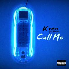 K'Ron - Call Me Feat. Fre$h