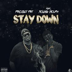 Project Pat - Stay Down Feat. Young Dolph