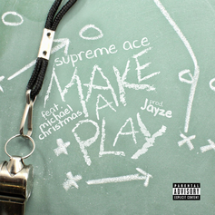 Supreme Ace - Make A Play Feat. Michael Christmas