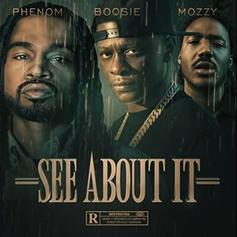 Phenom, Boosie Badazz & Mozzy - See About It