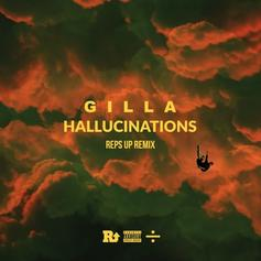 Gilla - Hallucinations (Reps Up Remix)  Feat. dvsn