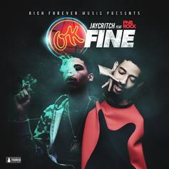 Jay Critch - OK Fine Feat. PnB Rock