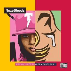 Ray Jr -  NozeBleedz Remix Feat. Fabolous & Ripp Flamez