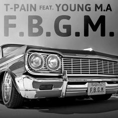 T-Pain - F.B.G.M. Feat. Young M.A
