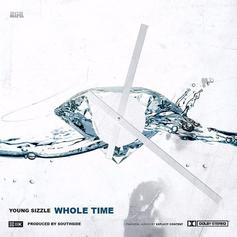 Young Sizzle - Whole Time