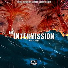Euroz - The Intermission Feat. Demrick, Reezy & Dizzy Wright