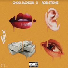 "Choo Jackson & Rob $tone Connect On ""Talk"""