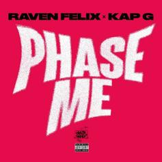 "Raven Felix Recruits Kap G For New Song ""Phase Me"""