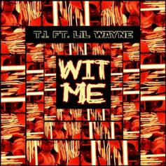 "T.I. & Lil Wayne's Throwback ""Wit Me"" Is A Rare Breed Of Collaboration"