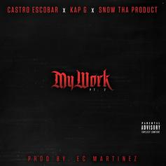 "Snow Tha Product Recruits Castro Escobar & Kap G For ""Work Pt. 2"""