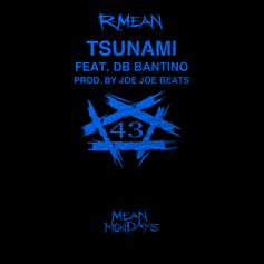 """R-Mean Connects With DB Bantino On """"Tsunami"""""""