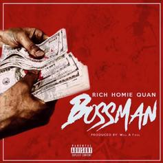 "Rich Homie Quan Returns To The Game With ""Bossman"""