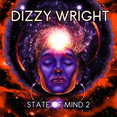 "Stream Dizzy Wright's ""State Of Mind 2"""