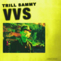 "Trill Sammy Is Back With ""VVS"""