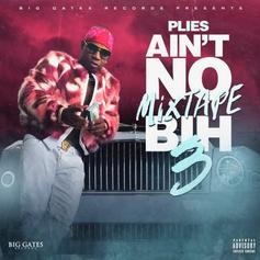 "Stream Plies' ""Ain't No Mixtape Bih 3"""