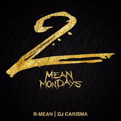"""R-Mean Compiles His Hits On """"Mean Mondays Vol. 2"""" Mixtape"""