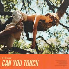 """Elley Duhé Returns With """"Can You Touch"""""""