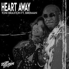 "Toni Braxton & Birdman Team Up For New Track ""Heart Away"""