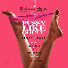 "Lenny Grant Recruits Tory Lanez & Aviator Keyz On ""P*ssy Like Oouuu"""