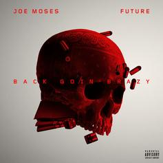 "Future Jumps On Joe Moses's ""Back Goin Brazy"""