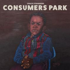 "Chuck Strangers Drops ""Consumers Park"" Ft. Joey Bada$$, Issa Gold & More"
