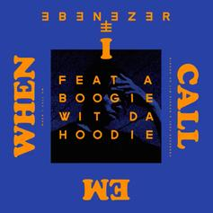 """A Boogie Wit Da Hoodie Joins Ebenezer For Hypnotic """"When I Call Em"""""""
