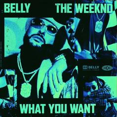 """Belly & The Weeknd Team Up On """"What You Want"""""""