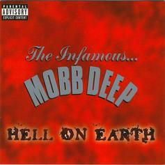"""Mobb Deep's """"Hell On Earth (Front Lines)"""" Still Resonates Today"""