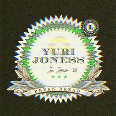 "Yuri Joness Keeps His Eye On The Prize On ""Break Bread"""
