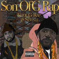 "Stream 38 Spesh & Kool G Rap's Joint Project ""Son Of A G Rap"""