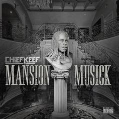 """Listen To Chief Keef's """"Rawlings"""" From """"Mansion Musick"""""""