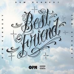 "Dom Kennedy Drops Off Some Smooth Vibes On ""Best Friend"""