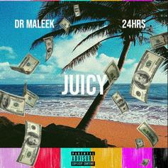 "Dr. Maleek Recruits 24Hrs On ""Juicy"""