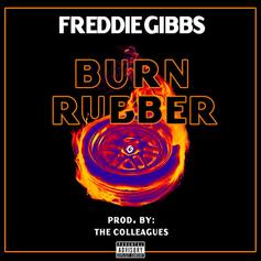 "Freddie Gibbs Peels Off In The Foreign On ""Burn Rubber"""