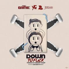 """The Game, Ty Dolla $ign, YG & Jeremih Team For """"Down To F**k"""""""