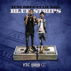 """Yung Dred Taps Lil Baby For The """"Blue Strips"""" Remix"""
