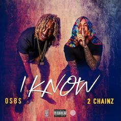 """OSBS & 2 Chainz Set Their Standards On """"I Know"""" Re-Release"""