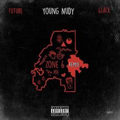"Future & 6LACK Guest On Young Nudy's ""Zone 6"" Remix"