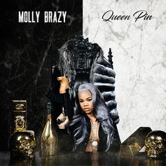 "Molly Brazy Officially Becomes The ""Queen Pin"" On Her New Project"