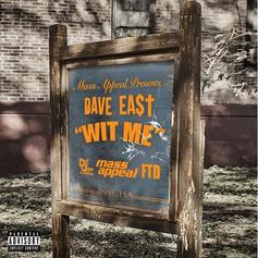 """Dave East Continues His Hot Streak With """"Wit Me"""""""