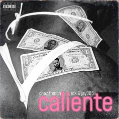 """Chaz French Recruits IDK & Jay 305 For New Song """"Caliente"""""""