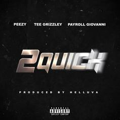"Tee Grizzley & Payroll Giovanni Link Up With Peezy On ""2 Quick"""