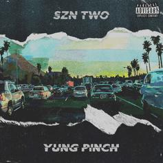 """Yung Pinch Delivers """"4EVERFRIDAY SZN TWO"""" Ft. YG, 03 Greedo & More"""