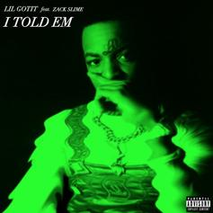 "Lil Gotit Shows Improvement With Turbo-Produced ""I Told Em"""