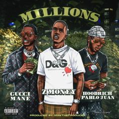 "Z Money Celebrates Gucci Mane's Birthday With New Song ""Millions"" With Hoodrich Pablo Juan & Guwop"