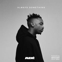 "Ade, aka Phil Ade, Releases New 6-Song EP ""Always Something"""