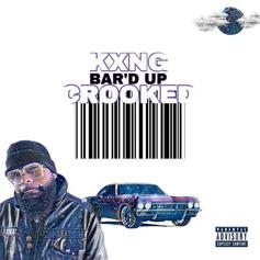 "Kxng Crooked Drops Off Latest Weekly Freestyle ""Bar'd Up"""