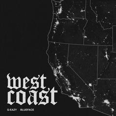 """G-Eazy Calls On Blueface For New Song """"West Coast"""""""