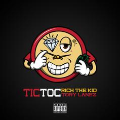 """Rich The Kid Preps """"The World Is Yours 2"""" With Tory Lanez Featured """"Tic Toc"""""""
